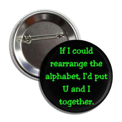 could rearrange alphabet together pick up line guy girl converse conversation starter party drunk bar beer