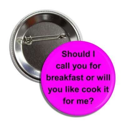 call you breakfast food cook pick up line guy girl converse conversation starter party drunk bar beer