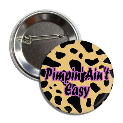 pimpin pimping aint easy leopard skin pimp funny saying motto word