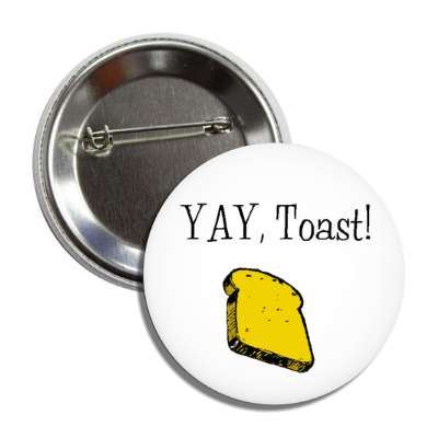 yay yeah toast bread breakfast random funny laugh