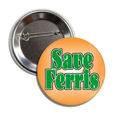 two word save ferris orange movie