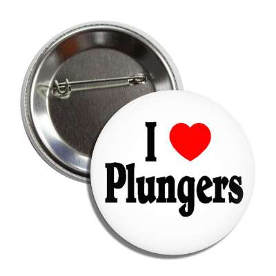 i love plungers toilet discusting sick gross dirty plumber tool rubber suction suck