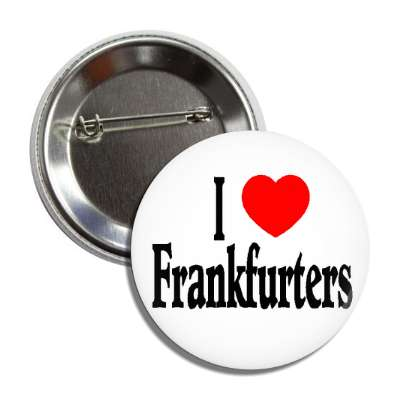 i love frankfurters hotdogs grill bbq barbeque corndogs heart sausage germany kentucky cow cattle meat smoked