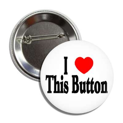 i love this button heart pins