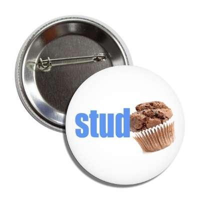 funny, phrase, stud, stud muffin, studmuffin, muffin