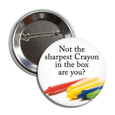 crayon stupid dumb funny saying