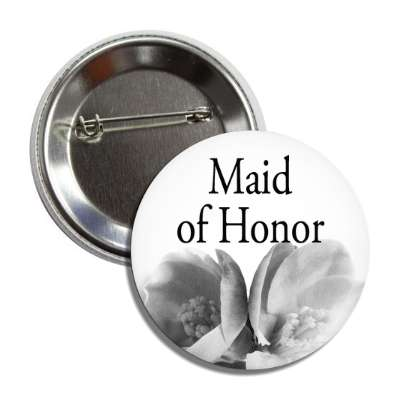 maid of honor wedding marriage button pin love custom wedding bridal