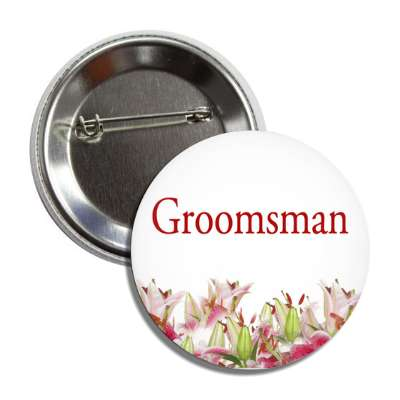 Groomsman wedding marriage love bridal party button pin
