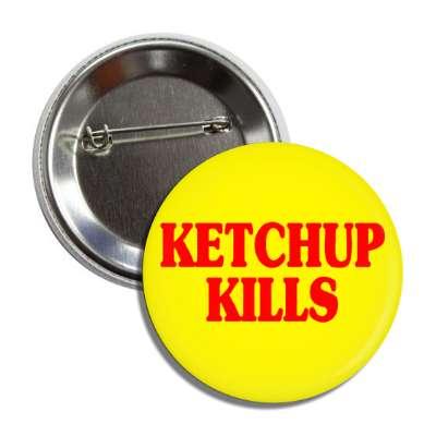 Ketchup kills catsup random funny saying laugh