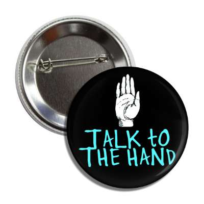 talk to the hand shut up