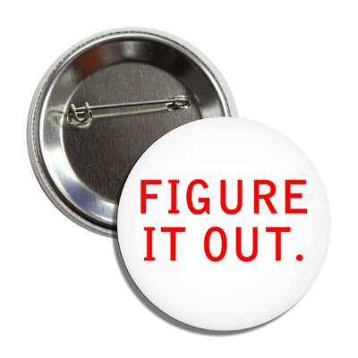 Figure it out random three words funny saying