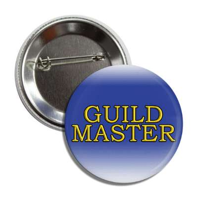 Guild Master random funny saying