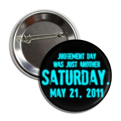 judgement day was just another saturday may 21 21st doomsday rapture end of the world harold camping christian christianity judgement day apocalypse jesus christ return heaven last days