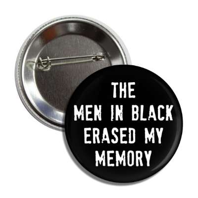 the men in black erased my memory paranormal ufo alien funny unknown ghost men in black werewolf halloween vampire metaphysical metaphysics science scientist experiment fbi conspiracy
