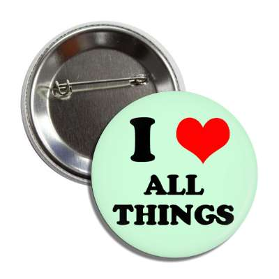 I love all things