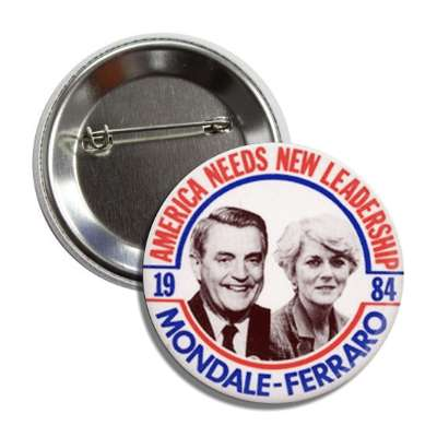 mondale ferraro needs new leadership  1984 antique buttons political campaign  presidential vintage president nixon ike kennedy reagan america usa american presidents retro