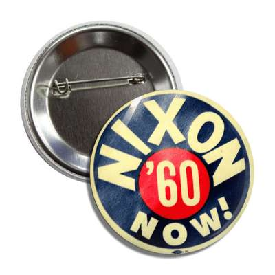 nixon now 60 1960 antique buttons political campaign  presidential vintage president nixon ike kennedy reagan america usa american presidents retro