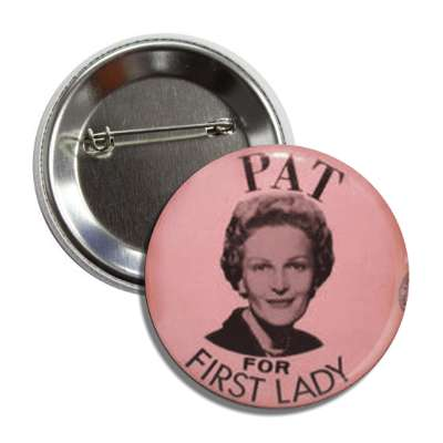 pat for first lady antique buttons political campaign  presidential vintage president nixon ike kennedy reagan america usa american presidents retro