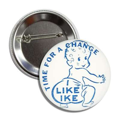 time for a change i like ike antique buttons political campaign  presidential vintage president nixon ike kennedy reagan america usa american presidents retro