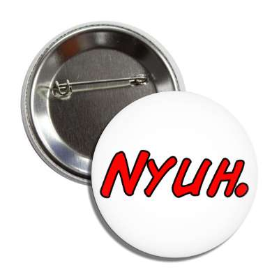 nyuh made up words funny sayings goofy silly novelty campy hilarious fun
