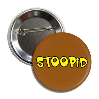 stoopid made up words funny sayings goofy silly novelty campy hilarious fun