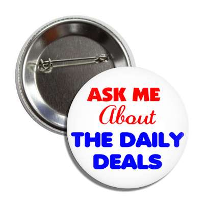 ask me about the daily deals business associate sales salesman tips happy hour boss employee employer opportunity