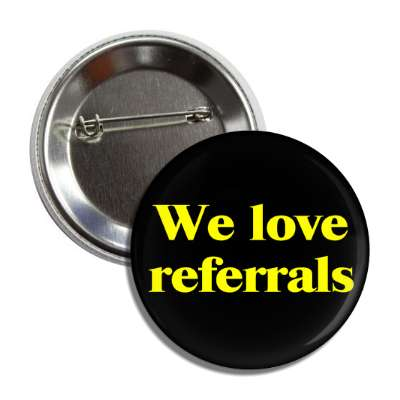 we love referrals business associate sales salesman tips happy hour boss employee employer opportunity