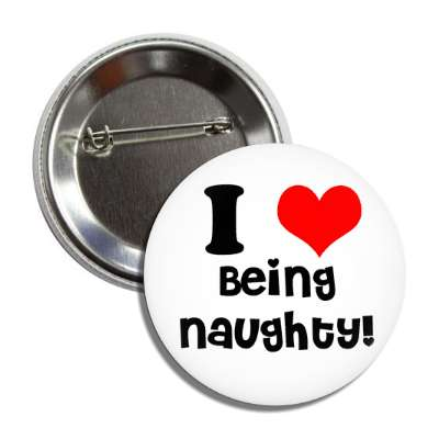 i love being naughty heart naughty funny sayings