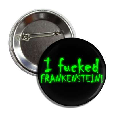 i fucked frankenstein paranormal ufo alien funny unknown ghost men in black werewolf halloween vampire metaphysical metaphysics science scientist experiment fbi conspiracy