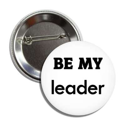 be my leader