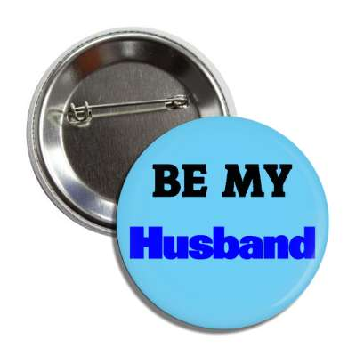 be my husband
