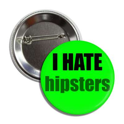 i hate hipsters funny sayings