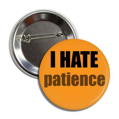 i hate patience funny sayings