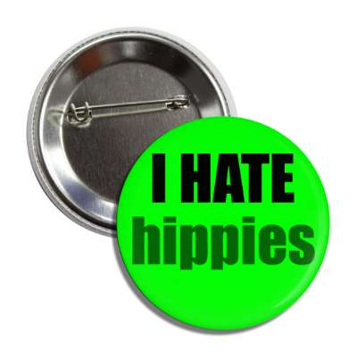 i hate hippies funny sayings