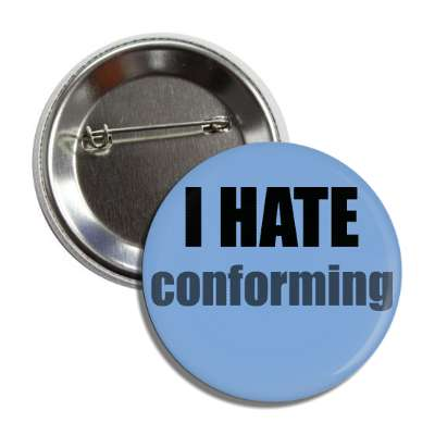 i hate conforming funny sayings