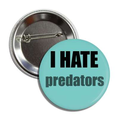 i hate predators funny sayings