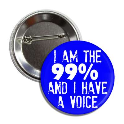 i am 99 percent and i have a voice 99 percent protest 99 percent occupy wall street occupy human rights nintety nine