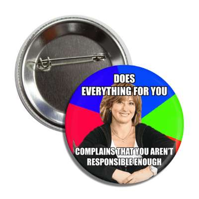 does everything for you complains that you arent responsible enough sheltering suburban mom advice animals internet meme memes funny sayings popular pop reddit 4chan icanhazcheezburger