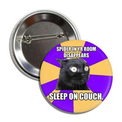 spider in your room disappears sleep on couch anxiety cat advice animals internet meme memes funny sayings popular pop reddit 4chan icanhazcheezburger