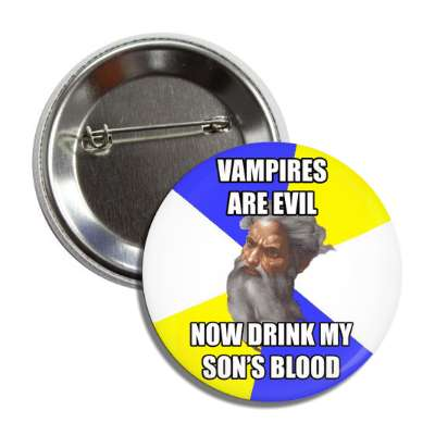 vampires are evil now drink my sons blood advice god advice animals internet meme memes funny sayings popular pop reddit 4chan icanhazcheezburger
