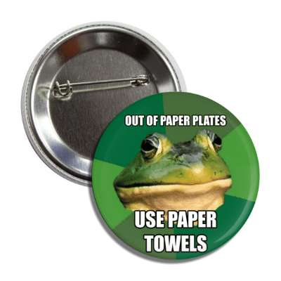 out of paper plates use paper towels foul bachelor frog advice animals internet meme memes funny sayings popular pop reddit 4chan icanhazcheezburger