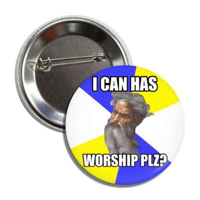 i can has worship plz advice god advice animals internet meme memes funny sayings popular pop reddit 4chan icanhazcheezburger