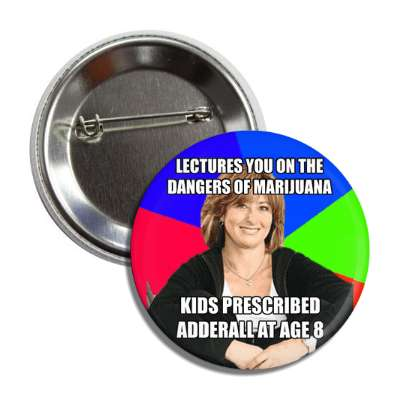 lectures you on the dangers of marijuana kids prescribed adderall at age 8 sheltering suburban mom advice animals internet meme memes funny sayings popular pop reddit 4chan icanhazcheezburger