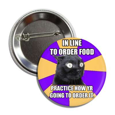 in line to order food practice how youre going to order it anxiety cat advice animals internet meme memes funny sayings popular pop reddit 4chan icanhazcheezburger