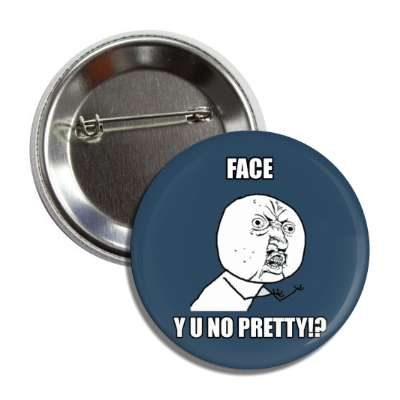 face y u no pretty advice animals internet meme memes funny sayings popular pop reddit 4chan icanhazcheezburger