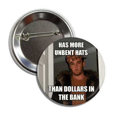 has more unbent hats than dollars in the bank scumbag steve advice animals internet meme memes funny sayings popular pop reddit 4chan icanhazcheezburger
