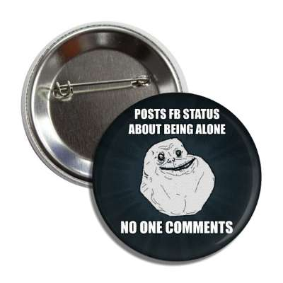 posts facebook status about being alone no one comments forever alone advice animals internet meme memes funny sayings popular pop reddit 4chan icanhazcheezburger