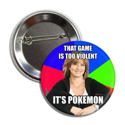 that game is too violent its pokemon sheltering suburban mom advice animals internet meme memes funny sayings popular pop reddit 4chan icanhazcheezburger
