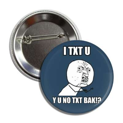 i txt u y u no txt bak advice animals internet meme memes funny sayings popular pop reddit 4chan icanhazcheezburger