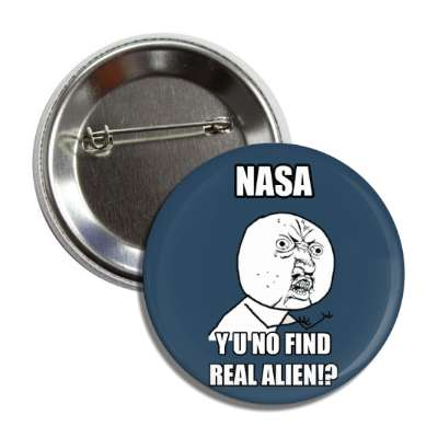 nasa y u no find real alien advice animals internet meme memes funny sayings popular pop reddit 4chan icanhazcheezburger